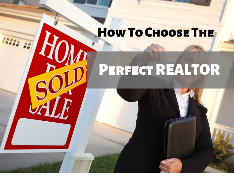 How To Choose The Perfect Realtor