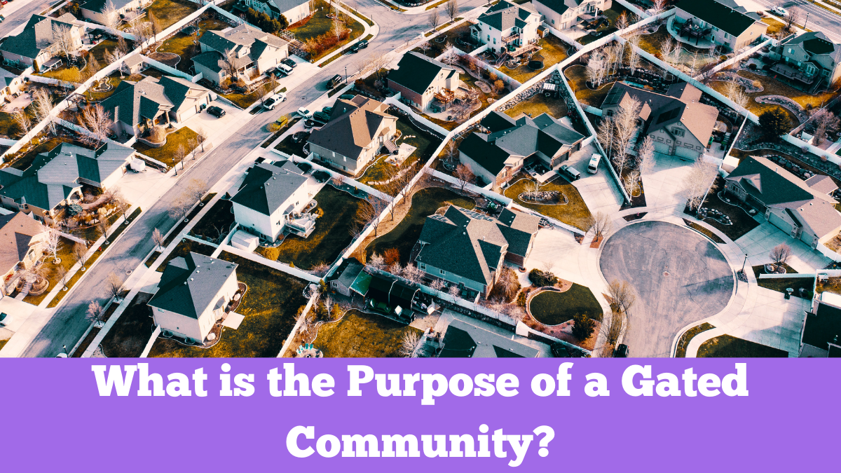 What is the Purpose of a Gated Community?